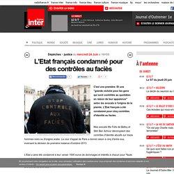 L'Etat français condamné pour des contrôles au faciès