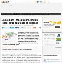 Opinion des Français sur l'échelon local : entre confiance et exigence
