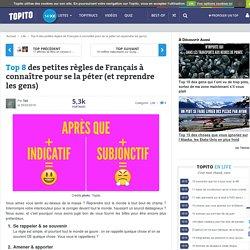 Top 8 des petites règles de Français à connaître pour se la péter (et reprendre les gens)