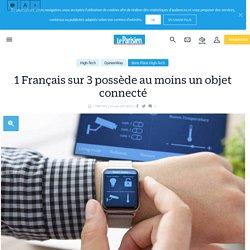 1 Français sur 3 possède au moins un objet connecté - Le Parisien