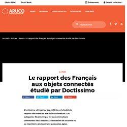 Le rapport des Français aux objets connectés étudié par Doctissimo – Aruco