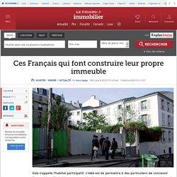 Ces Français qui font construire leur propre immeuble