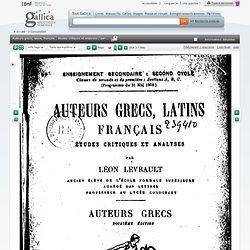 Auteurs grecs, latins, français : études critiques et analyses / par Léon Levrault,...