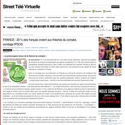FRANCE : 20 % des français croient aux théories du complot, sondage IPSOS