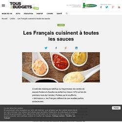 Les Français cuisinent à toutes les sauces - Tous les budgets