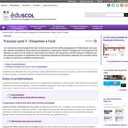 Français - Français cycle 3 - S'exprimer à l'oral