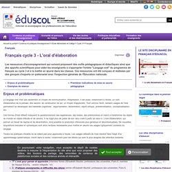 Français - Français cycle 3 - L'oral d'élaboration