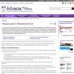 Français - Français cycle 3 - Évaluation de l'oral