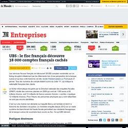 UBS : le fisc français découvre 38000comptes français cachés