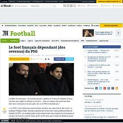 Le foot français dépendant (des revenus) du PSG