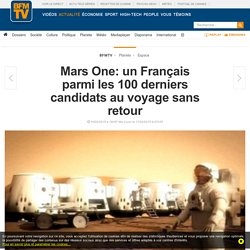 Mars One: un Français parmi les 100 derniers candidats au voyage sans retour