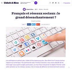Français et réseaux sociaux : le grand désenchantement ?