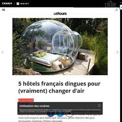 5 hôtels français dingues pour (vraiment) changer d'air