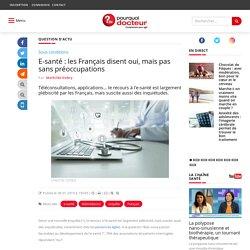 (1)E-santé : les Français disent oui, mais pas sans préoccupations