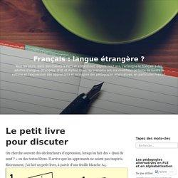 Français : langue étrangère ? – Page 2 – Tous les jours, dans des classes à Paris et à Montreuil, depuis neuf ans, j'enseigne le français à des adultes d'origine étrangère. (FLE et Alpha) (tous les prénoms ont été modifiés). Je tente de suivre le rythme e