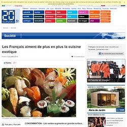 Les Français aiment de plus en plus la cuisine exotique