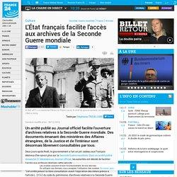 L'État français facilite l'accès aux archives de la Seconde Guerre mondiale