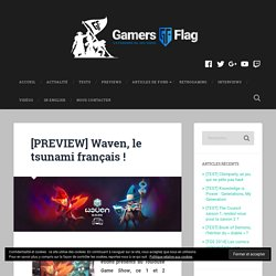 [PREVIEW] Waven, le tsunami français ! - GamersFlag.com Previews