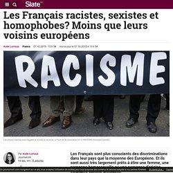 Les Français racistes, sexistes et homophobes? Moins que leurs voisins européens