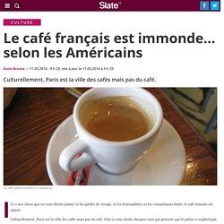 Le café français est immonde... selon les Américains