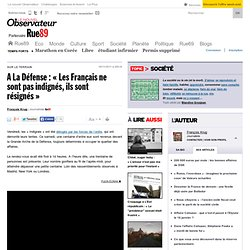 A La Défense: «Les Français ne sont pas indignés, ils sont résignés»