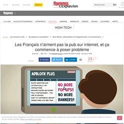 Les Français n'aiment pas la pub sur internet, et ça commence à poser problème