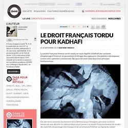 Le droit français tordu pour Kadhafi