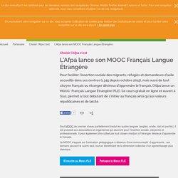 L'Afpa lance son MOOC Français Langue Étrangère
