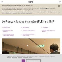 Le Français langue étrangère (FLE) à la BnF