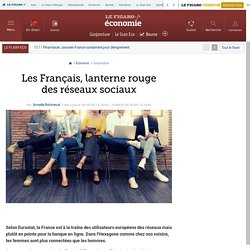 Les Français, lanterne rouge des réseaux sociaux