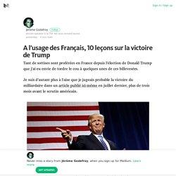 A l'usage des Français, 10 leçons sur la victoire de Trump – Medium