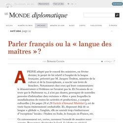 Parler français ou la « langue des maîtres » ?, par Bernard Cassen (Le Monde diplomatique, avril 1994)