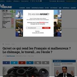 Qu'est ce qui rend les Français si malheureux? Le chômage, le travail...ou l'école?