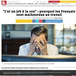 Pourquoi les Français sont malheureux au travail