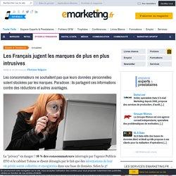 Les Français jugent les marques de plus en plus intrusives
