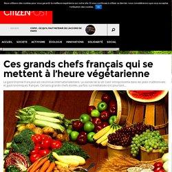 Ces grands chefs français qui se mettent à l'heure végétarienne