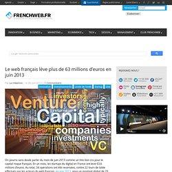 Le web français lève plus de 63 millions d'euros en juin 2013