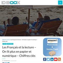 Les Français et la lecture – On lit plus en papier et numérique - Chiffres clés
