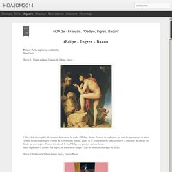"HDAJDM2014: HDA 3e - Français. ""Oedipe, Ingres, Bacon"""