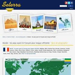 Monde : les pays ayant le français pour langue officielle - Quiz de géographie