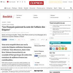 «Les Français paieront la note de l'affaire des frégates»