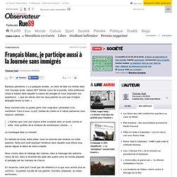 Français blanc, je participe aussi à la Journée sans immigrés