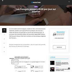Les Français passent 6h30 par jour sur Internet