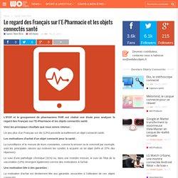 Le regard des Français sur l'E-Pharmacie et les objets connectés santé