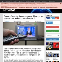 Succès français, images russes: Moscou ne portera pas plainte contre France 2