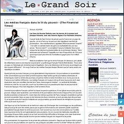 Les médias français dans le lit du pouvoir - (The Financial Times) par Simon KUPER