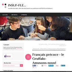 Français précoce - le Gruffalo- Amusons-nous!
