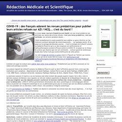 COVID-19 : des français adorent les revues prédatrices pour publier leurs articles refusés sur AZI / HCQ... c'est du lourd !