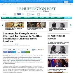 """Comment les Français voient l'Europe? La réponse de """"L'Atlas des préjugés"""", livre de cartes insolites"""