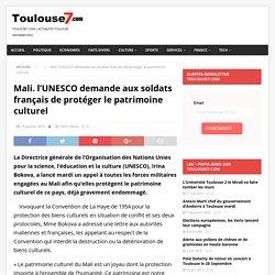 Mali. l'UNESCO demande aux soldats français de protéger le patrimoine culturel